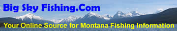 Return to Home Page of Big Sky Fishing.Com