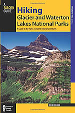 Hiking Glacier and Waterton Lakes National Parks, 3rd ed.