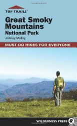 Top Trails: Great Smoky Mountains National Park: Must-Do Hikes for Everyone