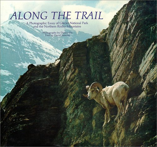 Along the Trail: A Photographic Essay of Glacier National Park