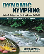 Dynamic Nymphing: Tactics, Techniques, and Flies from Around the World