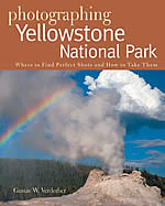 Photographing Yellowstone National Park: Where to Find Perfect Shots and How to Take Them